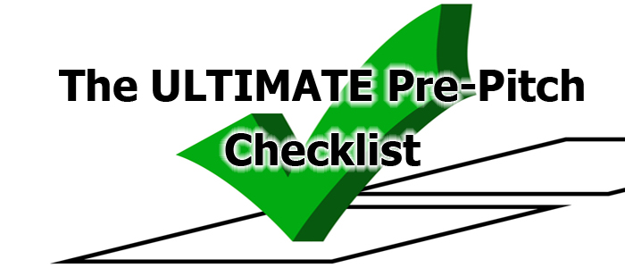 The Ultimate Pre-Pitch Checklist