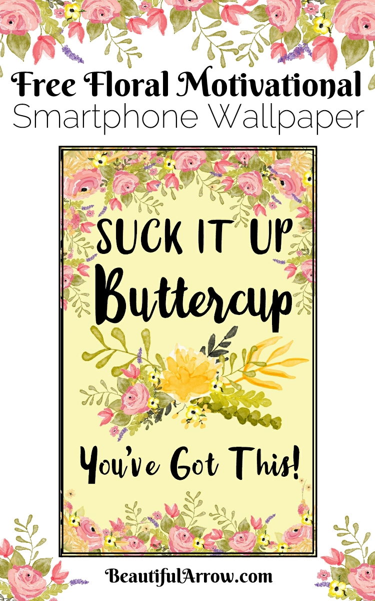Pretty Floral Motivational Wallpaper for Smartphone - free download