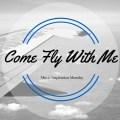 Come Fly With Me Blog Header