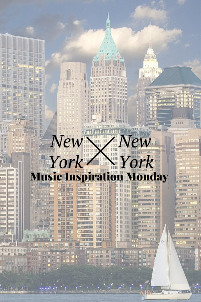 New York, New York – Music Inspiration Monday