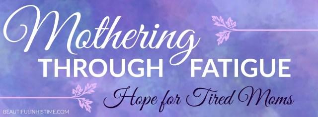 mothering through fatigue facebook