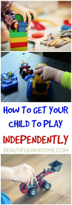 GET YOUR CHILD TO PLAY INDEPENDENTLY