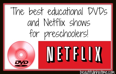 The best educational DVDs and Netflix shows for preschoolers!