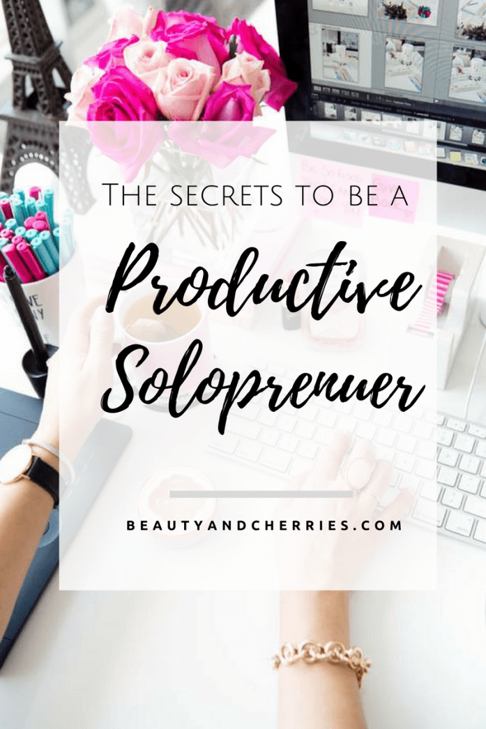 6 Secrets To Be Productive As A Soloprenuer