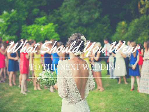 What Should You Wear to the Next Wedding
