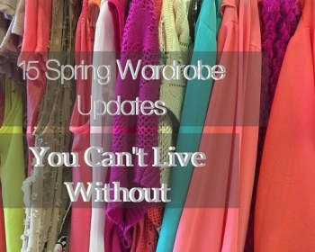 15 Spring Wardrobe Updates You Cant Live Without