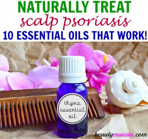 How to Use Essential Oils for Scalp Psoriasis Relief - beautymunsta - essential oil for psoriasis