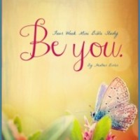 Official Book Launch: Be You - Four Week Mini Bible Study {giveaway!}