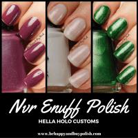 Nvr Enuff Polish Pryzmatic, Wine O'Clock, Festivus [Hella Holo Customs] swatches + review