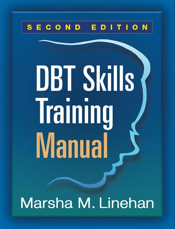 DBT Skills Training Manual Second Edition \u2013 Behavioral Tech