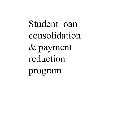 Student Loan Consolidation & Payment Reduction Program - behgopa