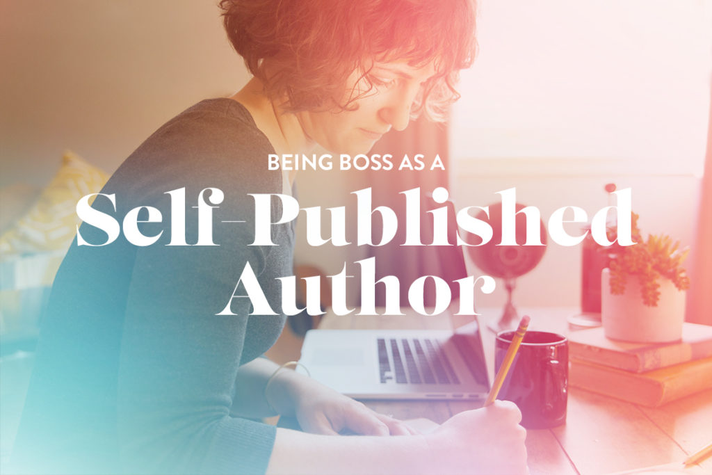 Being Boss as a Self-Published Author Being Boss - self published author