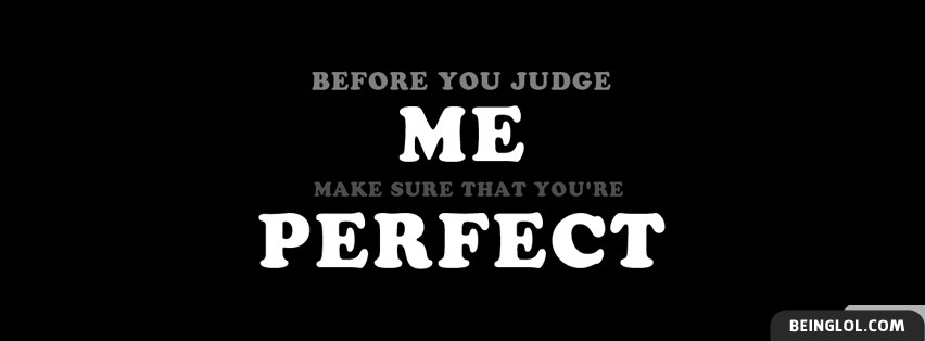 My Life My Rules My Attitude Wallpapers For Girls Before You Judge Me Best Facebook Cover Amp Before You Judge