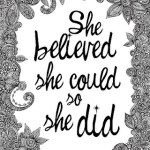 She believe she could, so she DID!