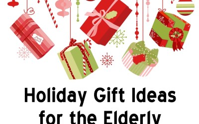 Holiday Gift Ideas for the Elderly