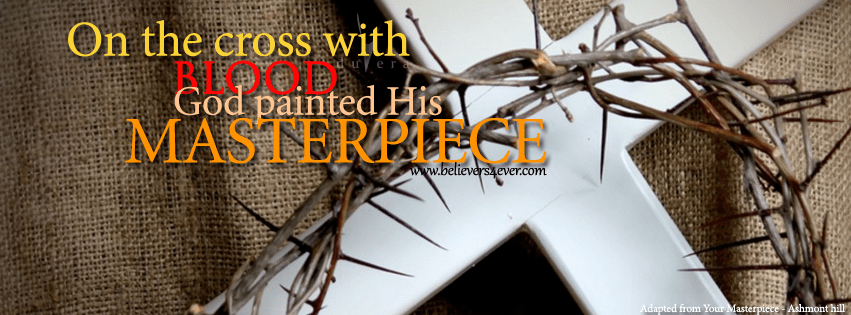 Jesus Christ Wallpapers And Quotes Your Masterpiece Christian Facebook Timeline Cover Photo