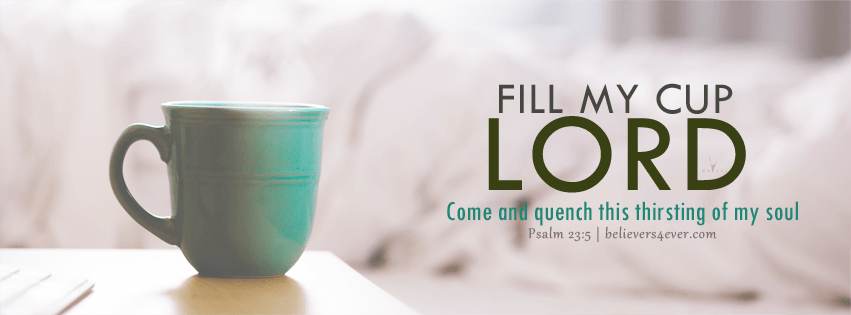 Free Desktop Wallpaper Scripture Fall Fill My Cup Lord Believers4ever Com
