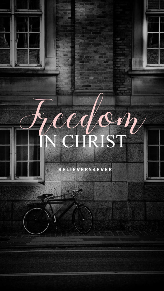 Quotes Wallpaper For Mobile Phones Freedom In Christ Believers4ever Com