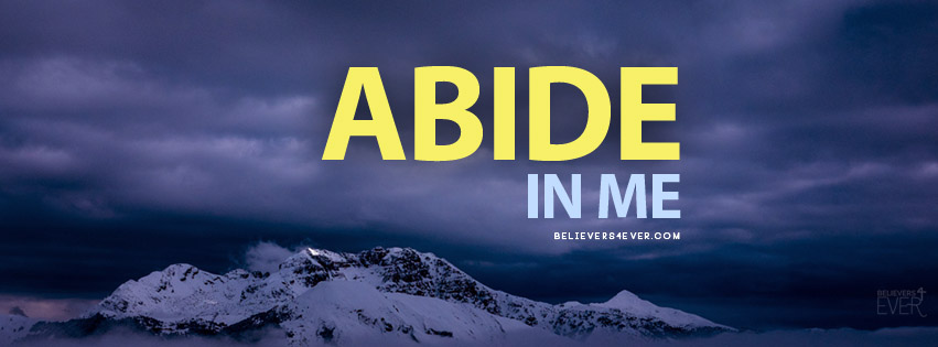 Download Free Encouragement Wallpaper Quotes Abide In Me Believers4ever Com