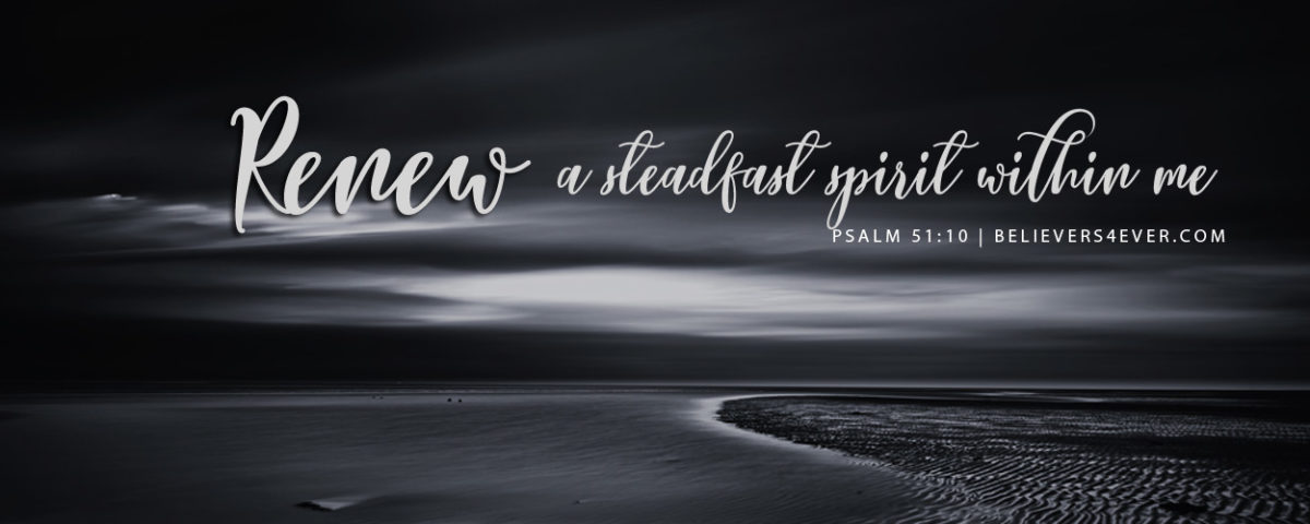 Inspirational Quotes Clean Wallpaper Renew A Steadfast Spirit Within Me Believers4ever Com