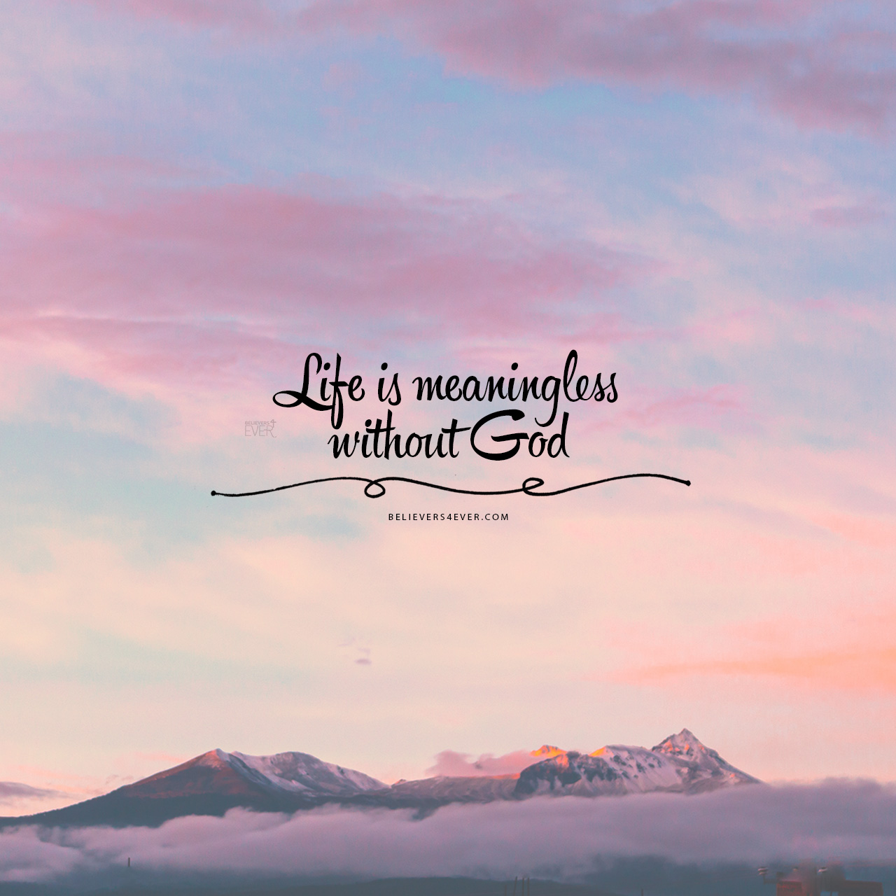 Download Free Encouragement Wallpaper Quotes Life Is Meaningless Without God Believers4ever Com
