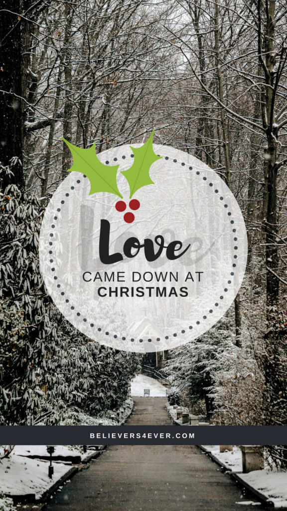 Download Free Encouragement Wallpaper Quotes Love Came Down At Christmas Believers4ever Com