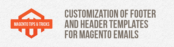Magento Emails Footer and Header Customization BelVG Blog