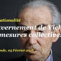 #Déchéance, R. Badinter: « Seul Vichy a pris, à cet égard, des mesures collectives odieuses ».