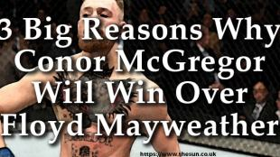 3 Big Reasons Why Conor McGregor Will Win Over Floyd Mayweather