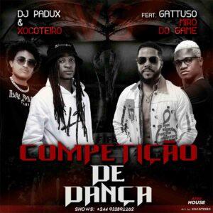 Dj Padux & Xocoteiro - Competição de Dança (feat. Gattuso & Miro do Game)