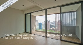 Additional Buyer Stamp (ABSD) & Seller Stamp Duty (SSD) Explained