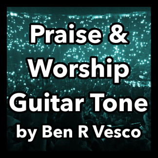 Praise & Worship Tone by Ben R Vesco for Line 6 Helix