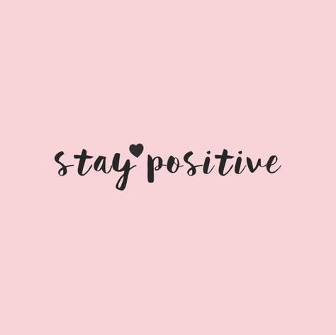 Cute Girly Wallpaper Quotes Always Stay Positive Be Positive
