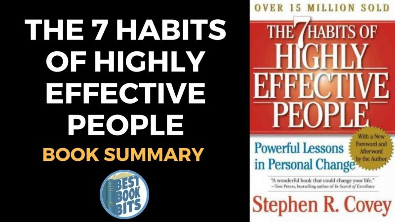 The 7 Habits of Highly Effective People Stephen Covey Book - 7 habits of highly effective people summary