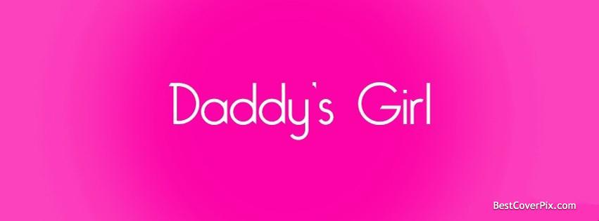 Cute Attitude Girl Wallpaper Download Daddy S Girl Facebook Profile Cover Photo