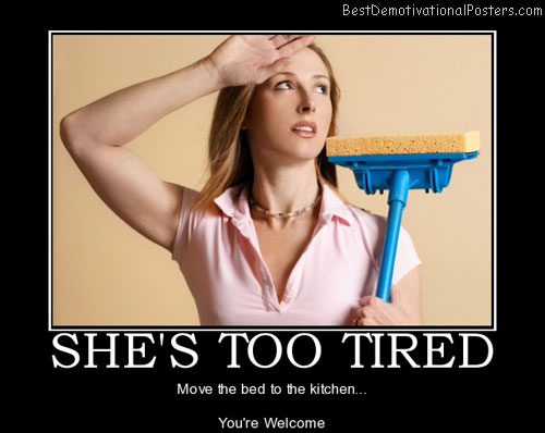 She39s Too Tired Demotivational Poster