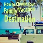 Family Vacation Destination