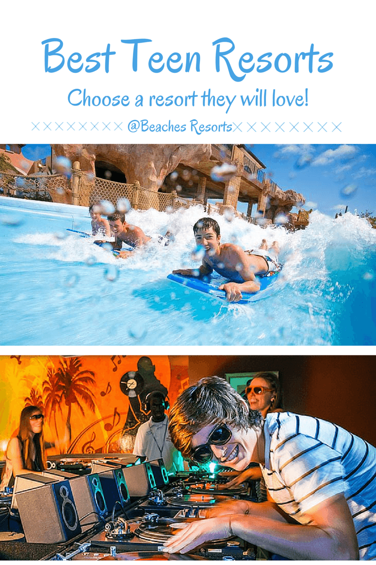 Best Resort for Teens - Why Beaches Resorts are Great For Teens and Tweens