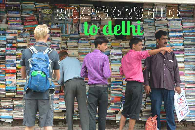 BACKPACKER'S GUIDE TO DELHI