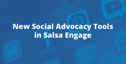 Social Advocacy Tools in Salsa Engage