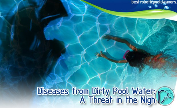diseases from dirty pool water