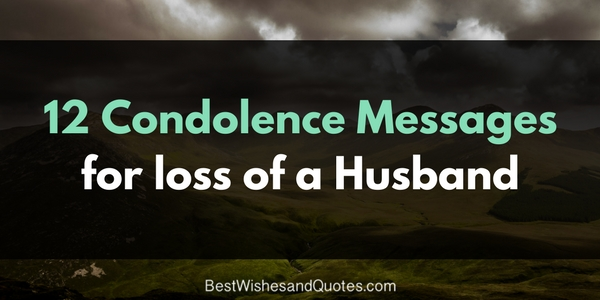These Condolence Messages for the Loss of a Husband are Beautiful - Condolence Messages