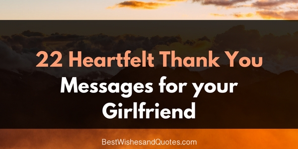 These Thank You Messages for Your Girlfriend Will Melt Her Heart