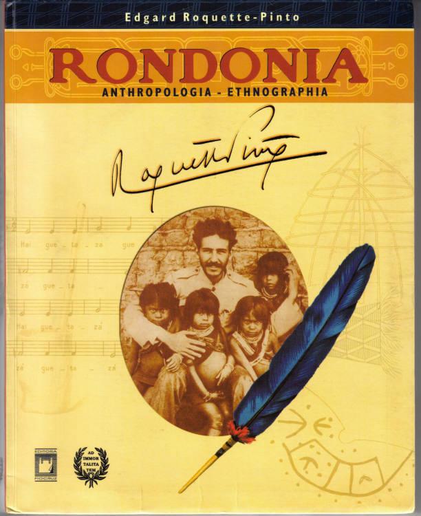 RONDONIA - ANTHROPOLIGIA - ATHNOGRAPHIA - EDGARD ROQUETTE - PINTO - CAPA
