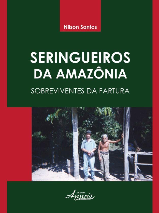 NILSON SANTOS - seringueiros da amaz+¦nia - sobreviventes da fartura - capa frente