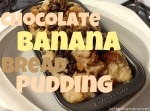 Chocolate Banana Bread Pudding Recipe via BetterThanRamen.net