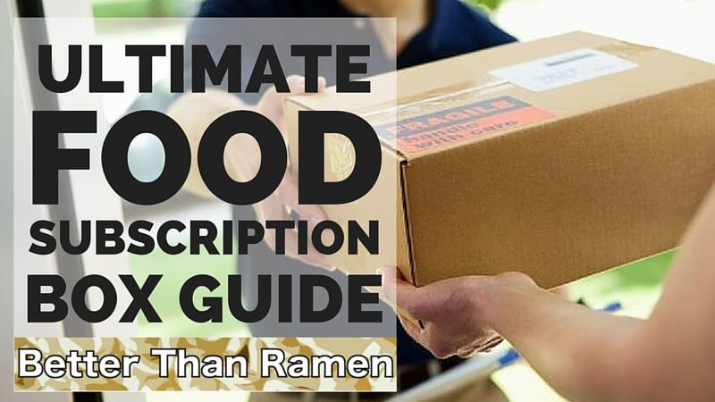The Ultimate Food Subscription Box Guide via BetterThanRamen.net