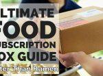 The Ultimate Food Subscription Box Guide via BetterThanRamen.net