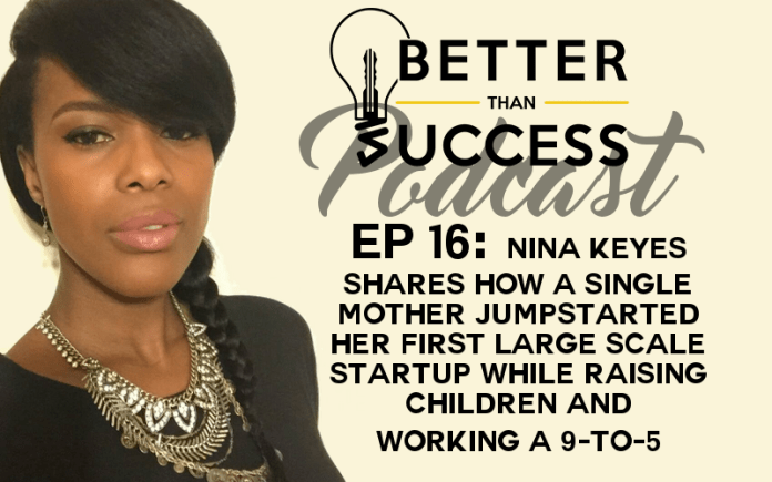 Nina Keyes Shares How to Jump start your first Large Scale startup