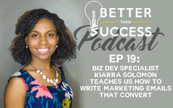 #19: Biz Dev Specialist Kiarra Solomon Teaches Us How to Write Marketing Emails That Convert